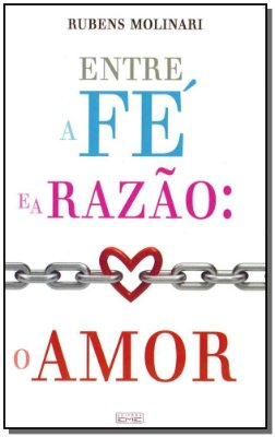 Entre a Fé e a Razão: O Amor