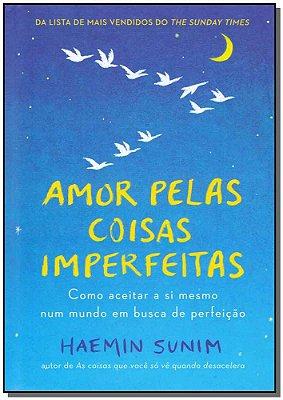 Amor pelas Coisas Imperfeitas