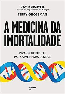 A Medicina da Imortalidade - 02Ed/19