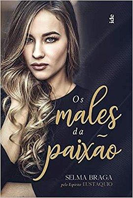 MALES DA PAIXAO, OS