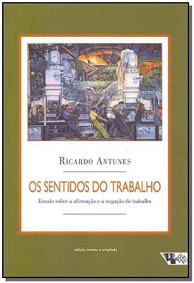 SENTIDOS DO TRABALHO, OS - COL.MUNDO DO TRABALHO