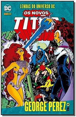 Lendas do Universo DC: Os Novos Titãs - Vol. 05