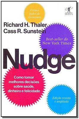 Nudge - Como Tomar Decisões Sobre Saúde, Dinheiro e Felicidade