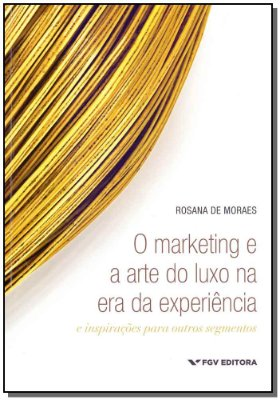 Marketing e a Arte do Luxo na Era da Experiência, O