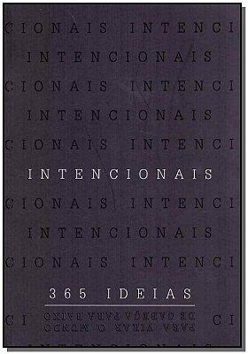 Intencionais - 365 Ideias Para Virar o Mundo de Cabeça Para Baixo