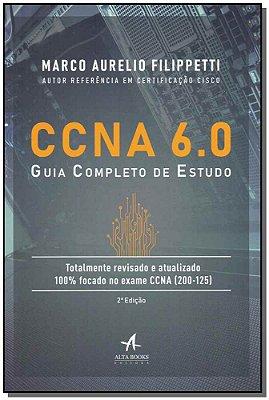 CCNA 6.0 Guia Completo de Estudo - 02Ed/19
