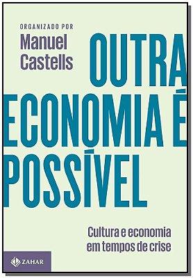 OUTRA ECONOMIA E POSSIVEL - CULTURA E ECONOMIA EM TEMPOS DE CRISE