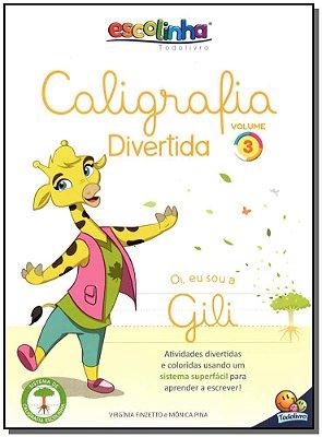 Escolinha Todolivro - Caligrafia Divertida - Vol. 3