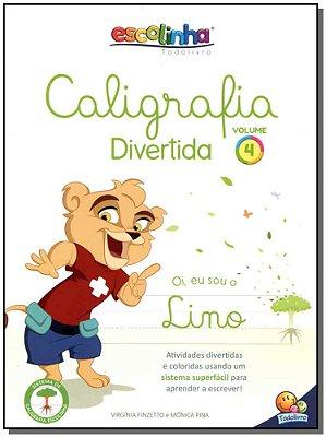Escolinha Todolivro - Caligrafia Divertida - Vol.4