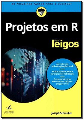 Projetos em R Para Leigos
