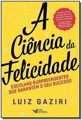 Ciência da Felicidade, A