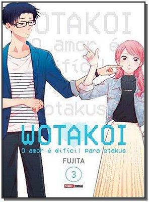 Wotakoi - O Amor é Difícil Para Otakus - Vol. 03