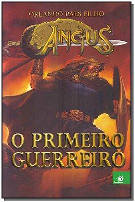 Angus - Primeiro Guerreiro, O
