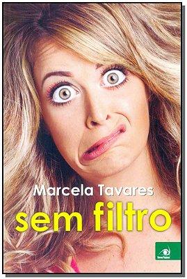 Marcela Tavares Sem Filtro