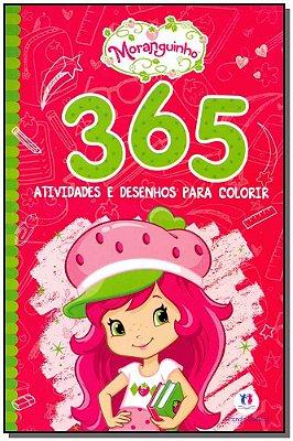 365 Atividades e Desenhos P/ Colorir - Moranguinho
