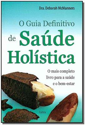 Guia Definitivo de Saúde Holística, O