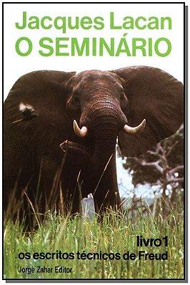 o Seminário, Livro 01 - os Escritos Técnicos de Freud