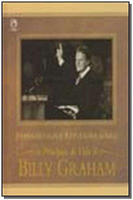 Pensamentos e Reflexões Sobre os Principios Vida de Billy Graham