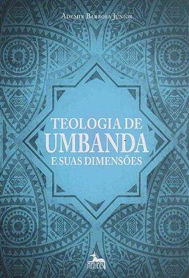 TEOLOGIA DE UMBANDA E SUAS DIMENSOES