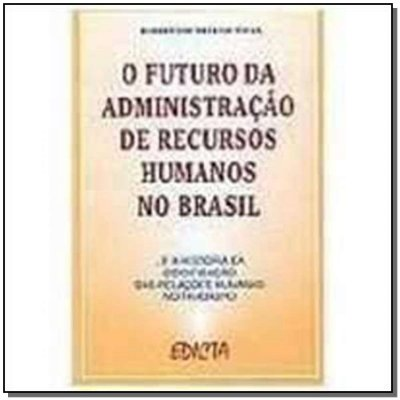 Futuro da Adm.de Rec.hum.no Brasil