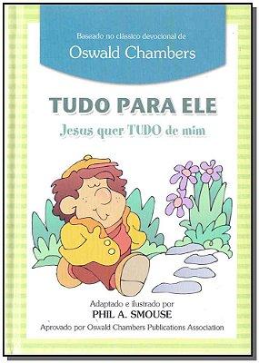Tudo Para Ele - Jesus Quer Tudo de Mim - Meninos