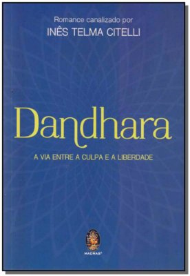Dandhara - A Via Entre a Culpa e a Liberdade