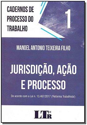 Cadernos de Processo do Trabalho N°1 - Jurisdição, Ação e Processo - 01ed/18
