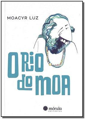 Rio do Moa, O