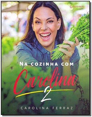 Na Cozinha Com Carolina - Vol. 02