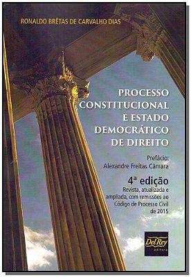 Processo Constitucional e Estado Democrático de Direito - 04Ed/18