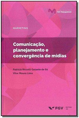 Comunicação, Planejamento e Convergência de Mídias