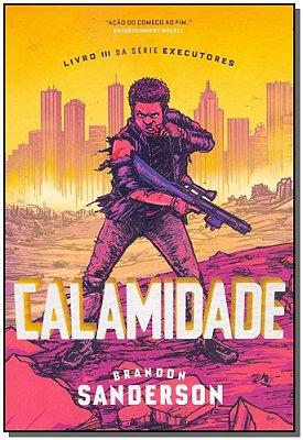 Calamidade -  Série Executores - Livro III