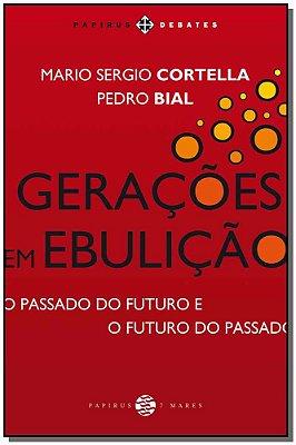 GERACOES EM EBULICAO: O PASSADO DO FUTURO E O FUTURO DO PASSADO