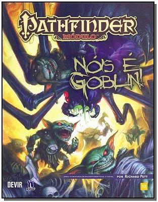 Pathfinder Módulo - Nóis e Goblin