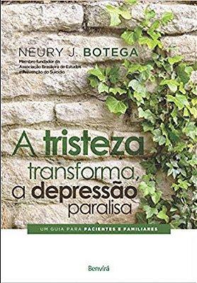 Tristeza Transforma, a Depressão Paralisa