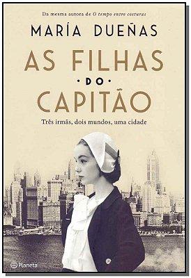 FILHAS DO CAPITAO, AS - TRES MULHERES, DOIS MUNDOS, UMA CIDADE