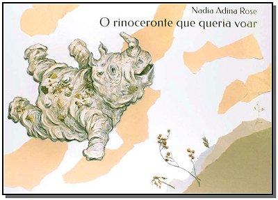 Rinoceronte Que Queria Voar, O