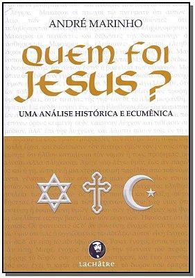 Quem Foi Jesus?