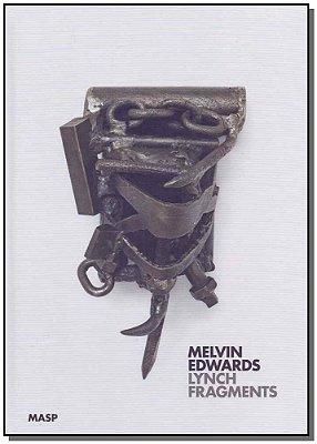 Melvin Edwards - Linch Fragments - ( Inglês)