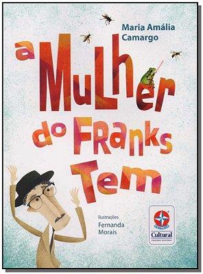 Mulher do Franks Tem, A