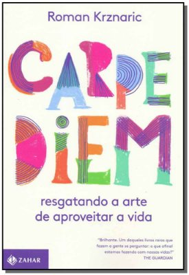 Carpe Diem - A Arte de Aproveitar a Vida