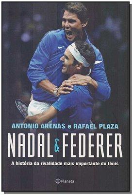 Nadal & Federer - A História da Rivalidade Mais Importante do Tênis