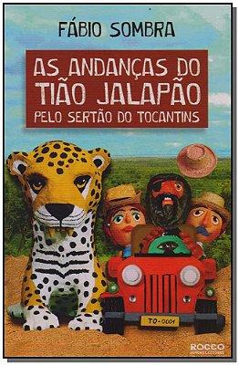 As Andanças do Tião Jalapão Pelo Sertão do Tocantis