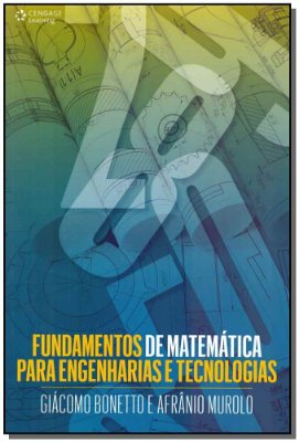 FUNDAMENTOS DE MATEMATICA PARA ENGENHARIAS E TECNOLOGIAS