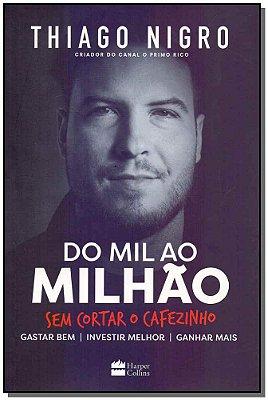 Do Mil ao Milhão: Sem Cortar o Cafezinho