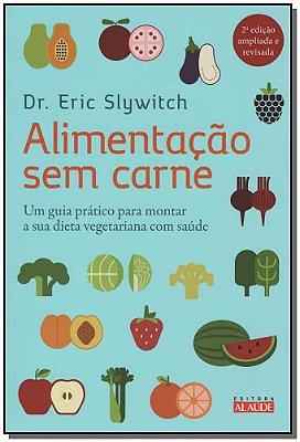 Alimentacao Sem Carne - 02 Ed.