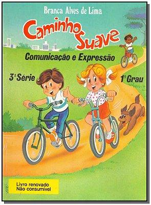 Caminho Suave 3 Serie- Comunicação e Expressão