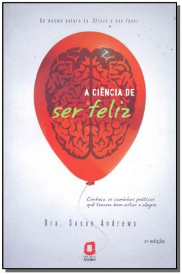 Ciência de Ser Feliz, A