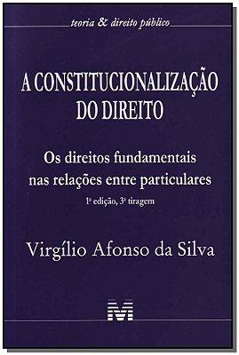 CONSTITUCIONALIZACAO DO DIREITO, A - OS DIREITOS FUNDAMENTAIS NAS RELACOES