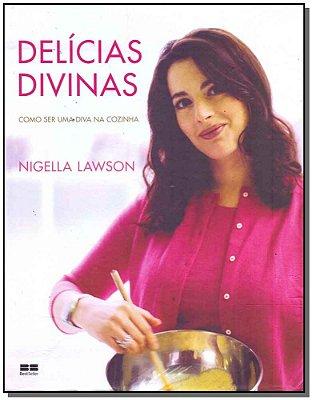 Delicias Divinas: Como Ser Uma Diva Na Cozinha